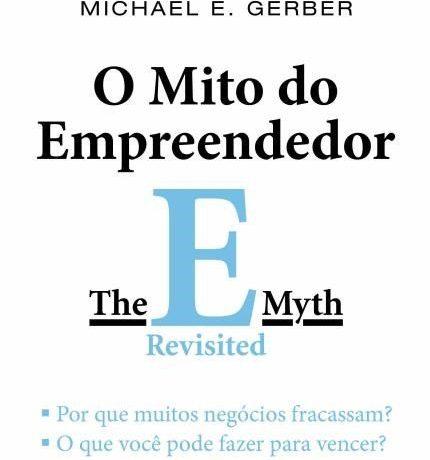 O Mito do Empreendedor